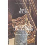 De la Isarlik la valea uimirii vol. II (editura Curtea Veche, autor: Basarab Nicolescu isbn: 978-606-588-219-5)