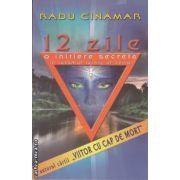 12 zile (editura Daksha, autor: Radu Cinamar isbn: 973-87659-4-3)