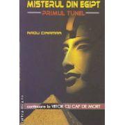 Misterul din Egipt. Primul tunel. Continuare la Viitor cu cap de mort (editura Daksha, autor: Radu Cinamar isbn: 978-973-88026-3-6)