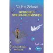 Murmurul stelelor diminetii (editura Dharana, autor: Vadim Zeland isbn: 978-973-8975-40-8)