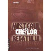 Misterul cheilor regatului (editura ESP System, autor: Jose Silva isbn: 978-606-92925-0-1)