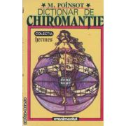 Dictionar de chiromantie (editura: Evenimentul, autori: M. Poinsot isbn: 973-553-008-2)