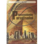 Dimensiunile paradisului (editura For You, autor: John Michell isbn: 978-973-1701-81-3)