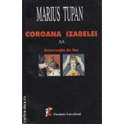Coroana Izabelei vol 2 (editra Luceafarul, autor: Marius Tupan isbn: 973-98142-3-)