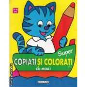 Super copiati si colorati cu miau (editura Girasol isbn: 978-606-525-031-4)