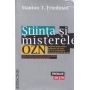 Stiinta si misterele OZN (editura Lifestyle, autor: Stanton T. Friedman isbn: 978-606-92805-4-6)