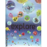 Explore (editura Macmillan, autori: Sean Callery, Clive Gifford, Dr Mike Goldsmith isbn: 978-0-7534-1726-3)