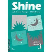 Shine Activity book 3 (editura Macmillan, autori: Judy Garton-Sprenger, Philip Prowse isbn: 978-0-435-25557-2)