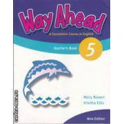 Way ahead 5 Teacher's book (editura Macmillan, autori: Mary Bowen, Printha Ellis ISBN: 978-1-4050-5920-6)