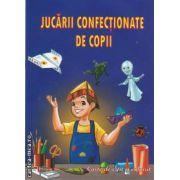 Jucarii confectionate de copii (editura Maxim Bit isbn: 978-606-549-048-2)