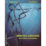 Genetica judiciara de la teorie la practica (editura Medicala, autori: Vladimir Belis, Ligia Barbarii isbn: 978-973-39-0620-9)