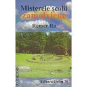 Misterele scolii zamolxiene (editura Orfeu, autor: Remer Ra isbn: 978-973-1986-20-0)