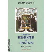 Despre esente si tincturi (editura Rosetti, autor: Lucian Strochi isbn: 978-606-8137-17-9)