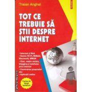 Tot ce trebuie sa stii despre internet (editura Polirom, autor: Traian Anghel isbn: 978-973-46-2316-7)