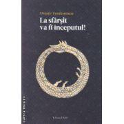 La sfarsit va fi inceputul! (editura Taso, autor: Oreste Teodorescu isbn: 978-606-92824-1-0)