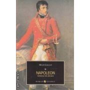 Napoleon vol 1 ( editura All , autor: Max Gallo isbn: 978-973-724-357-7)