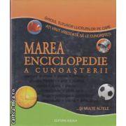 Marea enciclopedie a cunoasterii ( editura: Aquila , ISBN 978-973-714-396-9 )