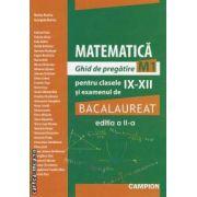 Matematica ghid de pregatire M1 pentru clasele IX-XII si examenul de bacalaureat (editura Campion, autori: Marius Burtea, Georgeta Burtea isbn: 978-606-8323-42-8)