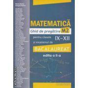 Matematica ghid de pregatire M2 pentru clasele IX - XII si examenul de bacalaureat pe Bucuresti  ( editura : Campion, autori : Marius Burtea , Georgeta Burtea isbn : 978-606-8323-43-5 )