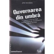 Guvernarea din umbra (editura Curtea Veche, autor: Jim Marrs isbn: 978-973-669-852-1)