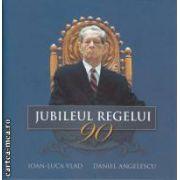 Jubileul regelui ( editura: Curtea Veche , autori: Ioan-Luca , Daniel Angelescu isbn: 978-606-588-261-4)