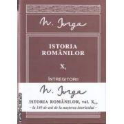 Istoria romanilor ( editura: Enciclopedica , autor: Nicolae Iorga ISBN 978-973-45-0651-4 )