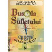 Busola sufletului. Ce este calauzirea spirituala? ( editura For You , autori: Joan Borysenko , Gordon Dveirin isbn: 978-973-1701-51-6)
