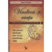 Vindeca-ti viata ( editura: For You , autor:Paul Ferrini ISBN 978-973-1701-97-4 )