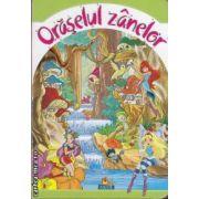 Oraselul zanelor (editura Nicol isbn: 978-973-7664-51-8)
