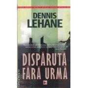 Disparuta fara urma (editura Paralela 45, autor: Dennis Lehane isbn: 978-973-47-1246-5)