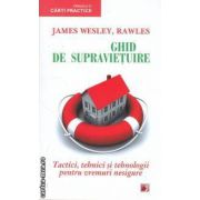 Ghid de supravietuire (editura Paralela 45, autor: James Wesley isbn: 978-973-47-1333-2)