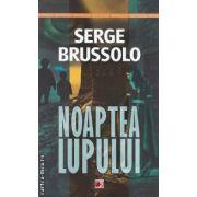 Noapte lupului (editura Paralela 45, autor: Serge Brussolo isbn: 978-973-47-1193-2)