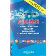 CURS LEGISLATIE RUTIERA , MECANICA , PRIM AJUTOR , CONDUITA ( editura: SHIK , autor: DAN TEODORESCU , ISBN 978-973-8924-41-3
