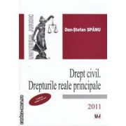 Drept civil. Drepturile reale principale 2011 ( editura Univers Juridic, autor: Dan-Stefan Spanu isbn: 978-973-127-672-4)