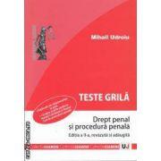 Teste grila drept penal si procedura penala ( editura Univers Juridic , autor: Mihail Udroiu isbn : 978-973-127-590-1)