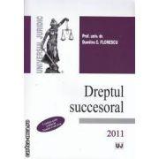 Dreptul succesoral 2011 ( editura Univers Juridic , autor: Dumitru C. Florescu isbn: 978-973-127-602-1)