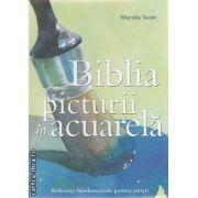 Biblia picturii in acuarela ( editura: All, autor: Marylin Scott ISBN 978-973-684-744-8 )