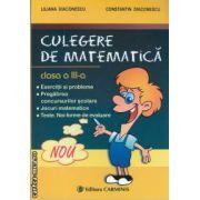 Culegere de matematica clasa a 3-a ( editura: Carminis, autori: Liliana Diaconescu, Constantin Diaconescu ISBN 978-973-123-152-5 )