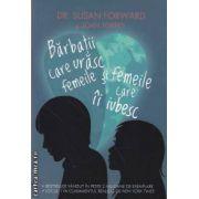 Barbatii care urasc femeile si femeile care ii iubesc ( editura: Curtea Veche , autor: Dr. Susan Forward si Joan Torres ISBN 978-606-588-243-0 )