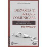 Dezvolta-ti abilitatile de comunicare ( editura: Curtea Veche, autor: Roz Townsend ISBN 978-973-669-737-1 )