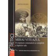 Mihai Viteazu : o expunere sistematica si completa a luptelor sale ( editura: Didactica si Pedagogica , autor: Anton Moisin ISBN 978-973-30-3101-7 )
