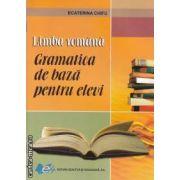 Limba romana: gramatica de baza pentru elevi ( editura: Didactica si Pedagogica, autor: Ecaterina Chifu ISBN 978-973-30-3048-5 )
