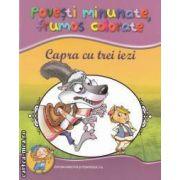 Capra cu trei iezi ( editura: Didactica si Pedagogica , autor: Ion Creanga ISBN 978-973-30-3131-4 )