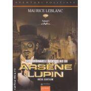 Extraordinarele aventuri ale lui Arsene Lupin, hotul gentilom ( editura: Gramar, autorul: Maurice Leblanc ISBN 978-973-1973-68-5 )