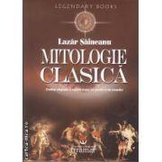 Mitologie clasica ( editura: Gramar, autor: Lazar Saineanu ISBN 978-973-1973-53-1 )