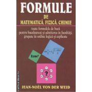 FORMULE DE MATEMATICA, FIZICA, CHIMIE ( editura: Lucman, autor: Jean - Noel Von Der Weid ISBN 973-98707-705 )