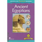 Ancient Egyptians ( editura: Macmillan, autor: Philip Steele ISBN 978-0-230-43237-6 )
