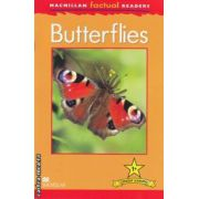 Butterflies ( editura: Macmillan, autor: Thea Feldman ISBN 978-0-230-42703-7 )