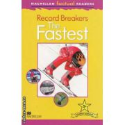 Record Breakers The Fastest ( editura: Macmillan, autor: Branda Stones ISBN 978-0-230-43231-4 )