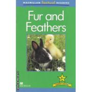 Fur and Feathers ( editura: Macmillan, autor: Claire Llewellyn ISBN 978-0-230-43208-6 )